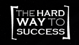 The Hard Way to Success