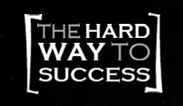 The Hard Way to Success