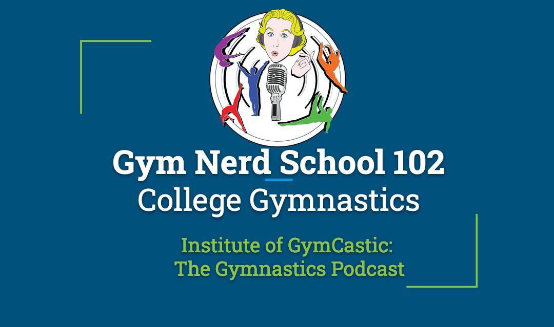 Gym Nerd School 102: College Gymnastics