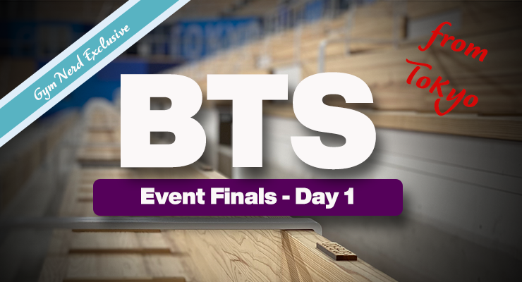 Behind The Scenes: Tokyo Olympics Event Finals Day One: Men's FX and PH Women's VT and Bars