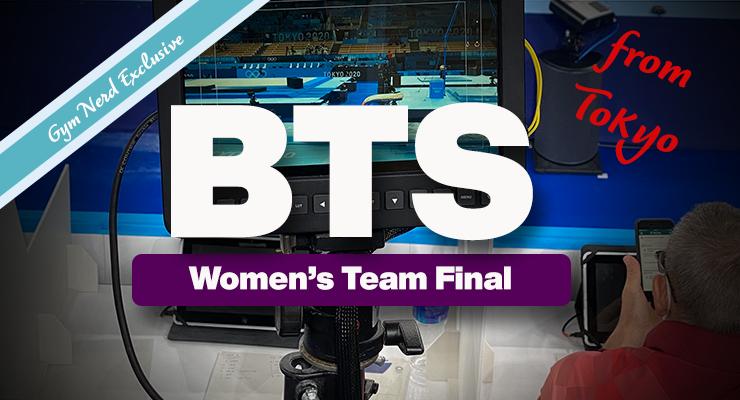 Behind The Scenes: Women's Team Finals