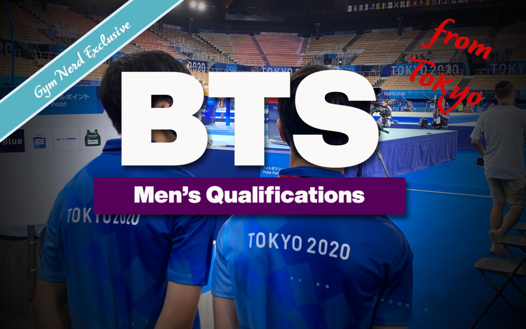 Behind The Scenes: Tokyo Olympics MAG Qualifications
