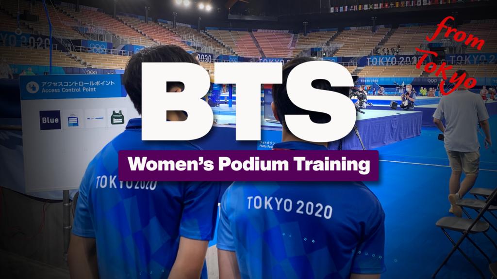 Behind the Scenes - Women's Podium Training - Tokyo Olympics