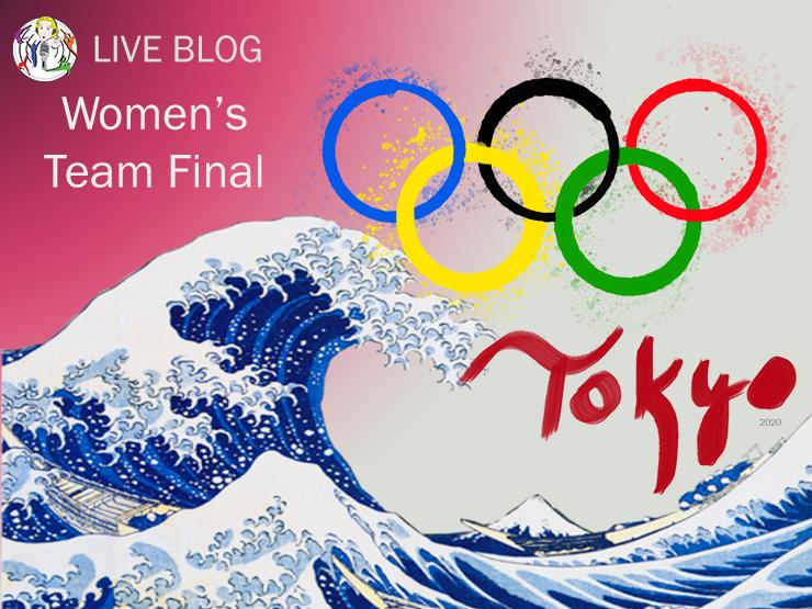 Live Blog: 2020 Tokyo Olympics, Women's Team Final