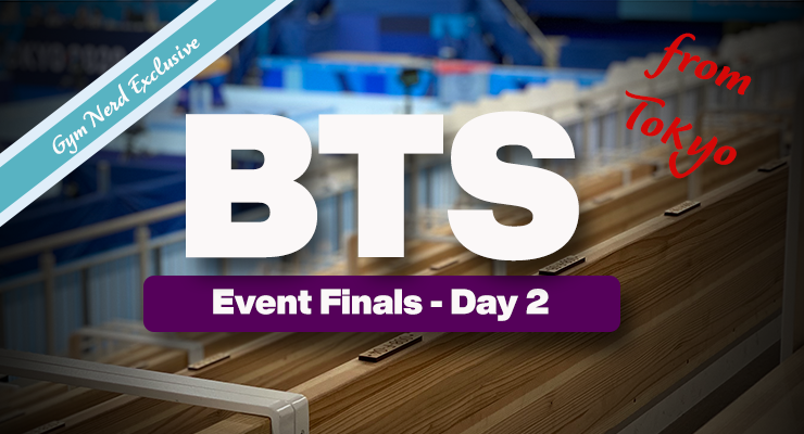 Behind The Scenes Event Finals Day Two: Women's FX, Men's VT and Rings