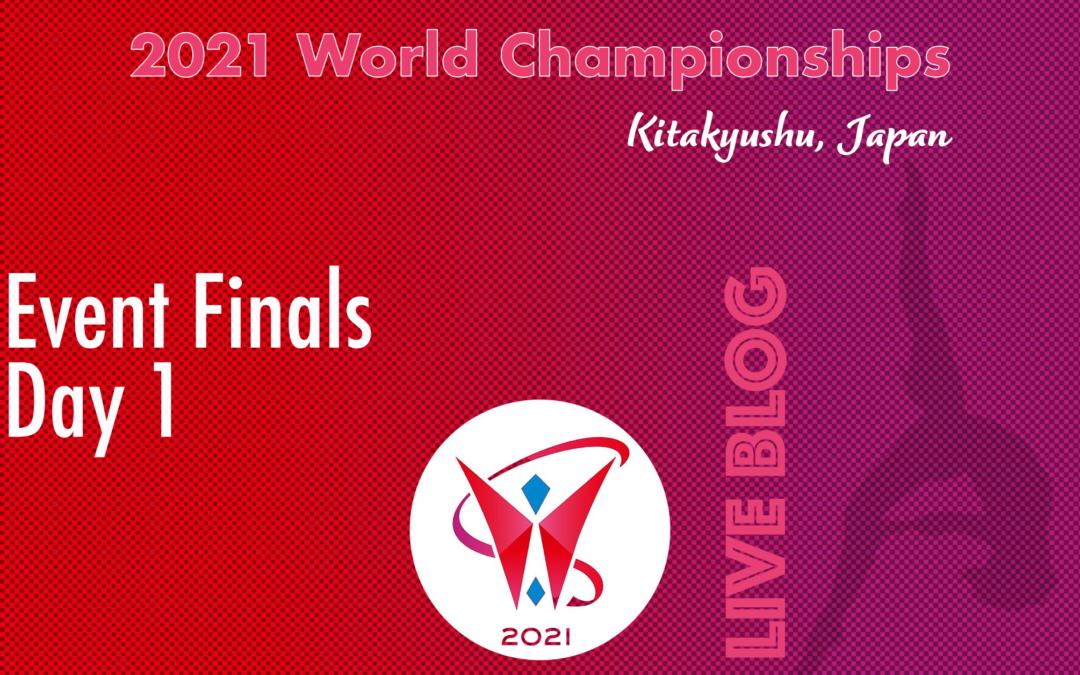 Live Blog: 2021 World Championships, Event Finals – Day 1