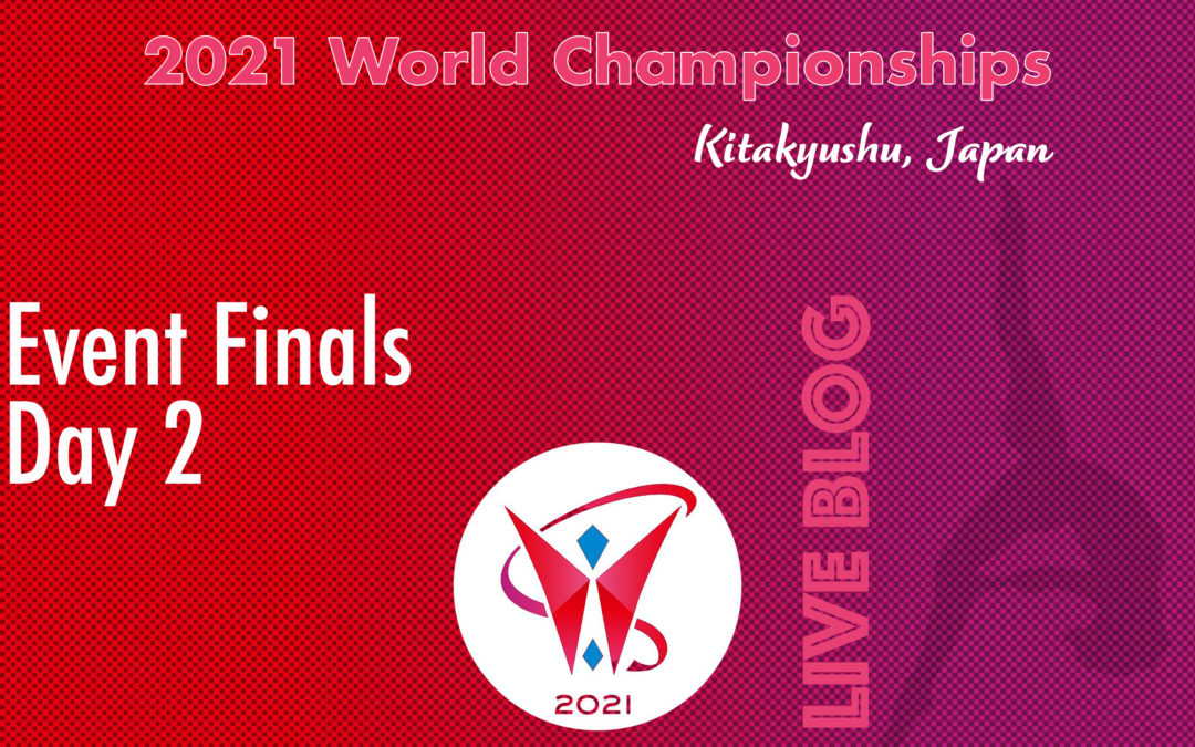 2021 World Championships, Event Finals Day 2