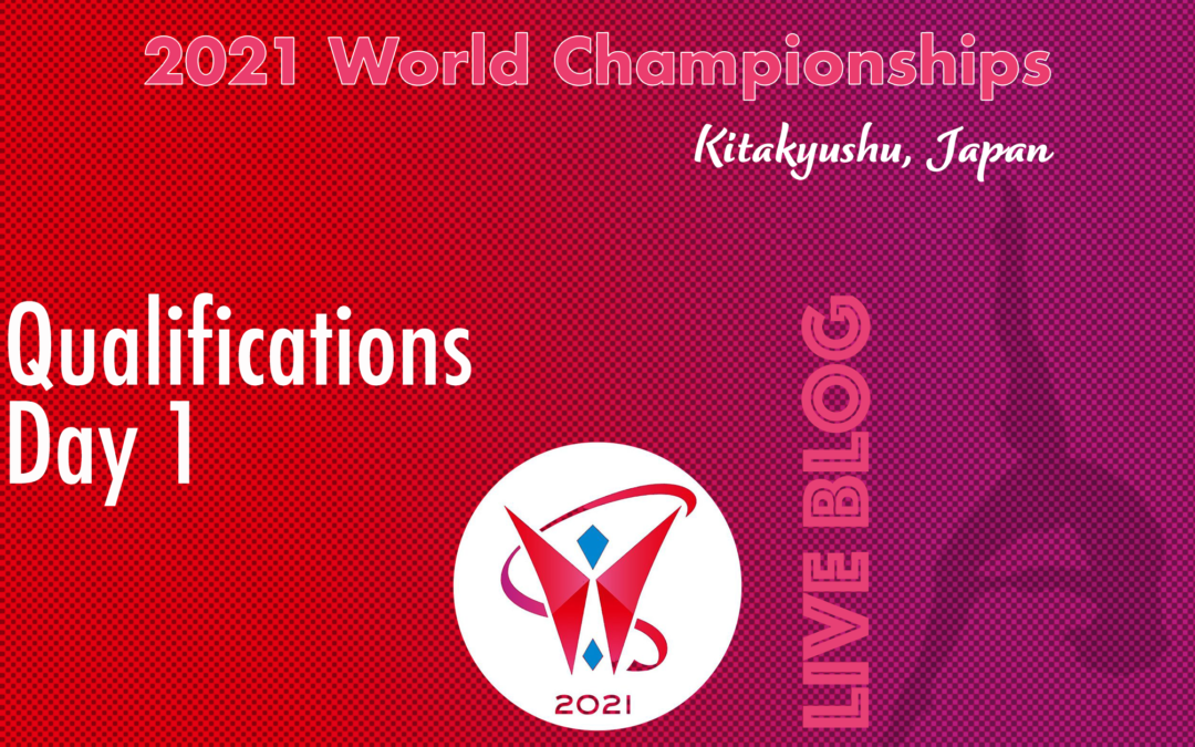 Live Blog: 2021 World Championships, Qualifications – Day 1